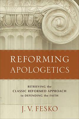 Picture of Reforming Apologetics