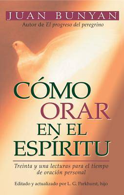 Como Orar En El Espiritu / How to Pray in the Spirit