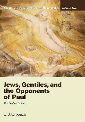 Picture of Jews, Gentiles, and the Opponents of Paul