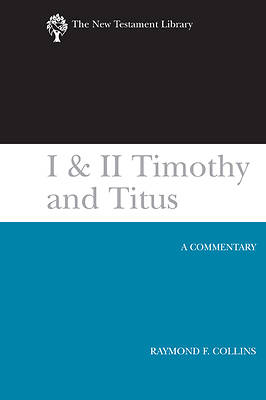 The New Testament Library - I & II Timothy and Titus