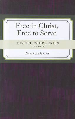 Free in Christ, Free to Serve