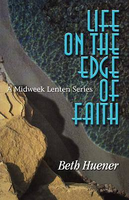Life on the Edge of Faith