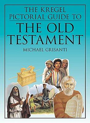 Kregel Pictorial Guide to the Old Testament