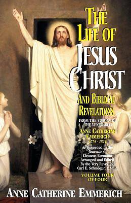 Life of Jesus Christ and Biblical Revelations, Volume 4