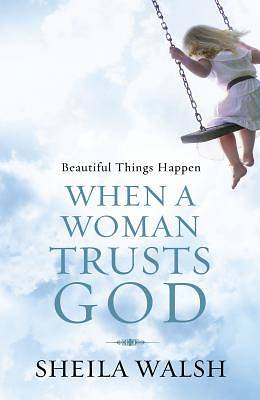 Beautiful Things Happen When a Woman Trusts God (International Edition)