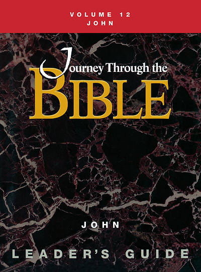 Journey Through the Bible Volume 12: John Leaders Guide