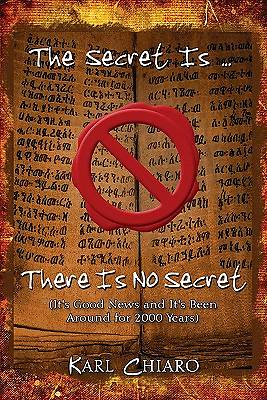 The Secret Is There Is No Secret