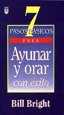 Picture of 7 Pasos Bsicos Para Orar y Ayunar Con 'Xito Nf