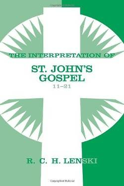 Picture of The Interpretation of St. John's Gospel 11-21