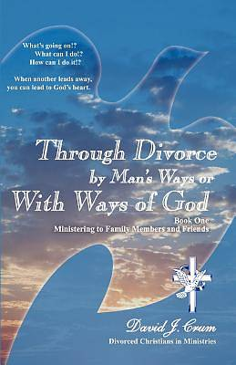 Picture of Through Divorce by Man's Ways or with Ways of God