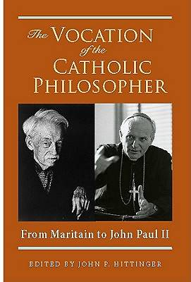 The Vocation of the Catholic Philosopher