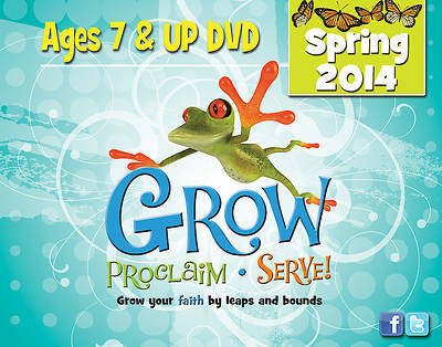Grow, Proclaim, Serve! Ages 7 & Up DVD Spring 2014