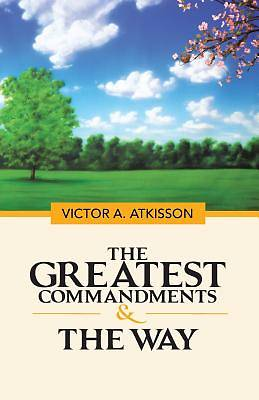 Picture of The Greatest Commandments & the Way
