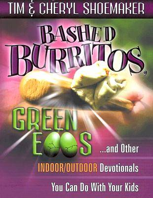Bashed Burritos, Green Eggs . . .