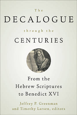 Picture of The Decalogue through the Centuries