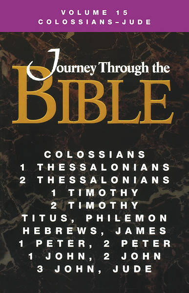 Journey Through the Bible Volume 15: Colossians - Jude Student Book