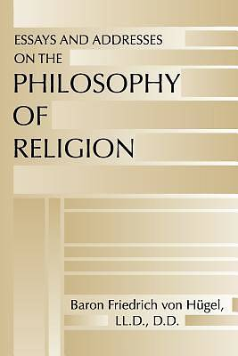Essays and Addresses on the Philosophy of Religion