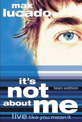 Picture of It's Not about Me Teen Edition