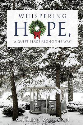 Whispering Hope, a Quiet Place Along the Way