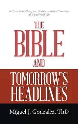 Picture of The Bible and Tomorrow's Headlines