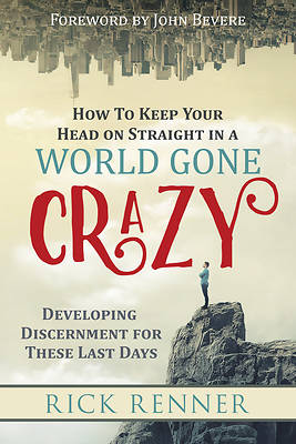 Picture of How to Keep Your Head on Straight in a World Gone Crazy