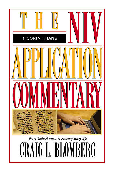 The New International Version Application Commentary - 1 Corinthians