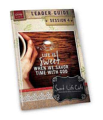 Sweet Life Cafe Session 4 Leader Guide