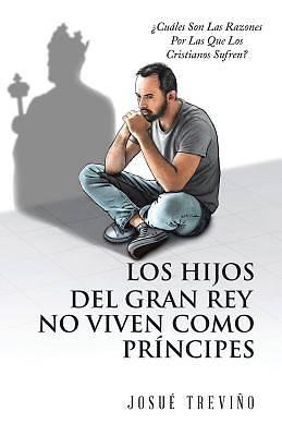 Picture of Los Hijos del Gran Rey No Viven Como Príncipes