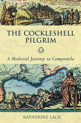 Picture of Cockleshell Pilgrim, the - A Medieval Journey to Compostela