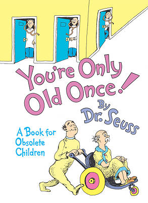 Youre Only Old Once!