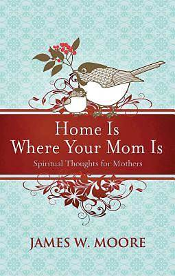 Home Is Where Your Mom Is - eBook [ePub]