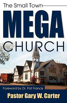 The Small Town Mega Church