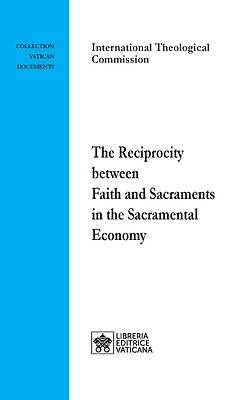 Picture of The Reciprocity between Faith and Sacraments in the Sacramental Economy