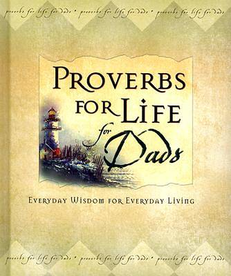 Proverbs for Life for Dads
