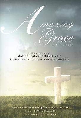 Amazing Grace My Chains Are Gone Choral Book