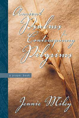 Ancient Psalms for Contemporary Pilgrims