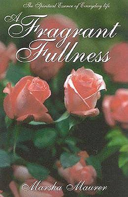 A Fragrant Fullness