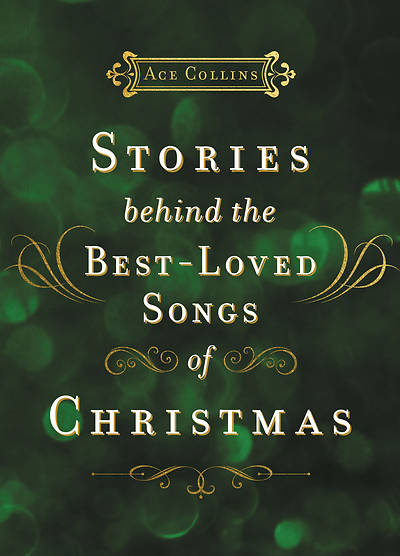 Picture of Stories Behind the Best-Loved Songs of Christmas
