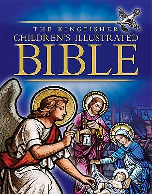 Kingfisher Childrens Illustrated Bible