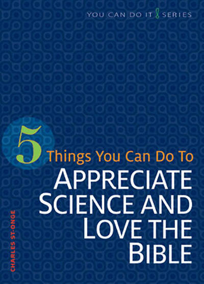 Picture of 5 Things You Can Do to Appreciate Science and Love the Bible