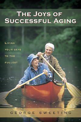 The Joys of Successful Aging [ePub Ebook]