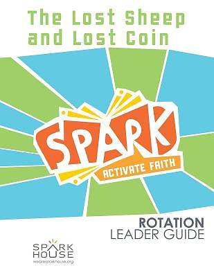 Spark Rotation The Lost Sheep and Lost Coin Leader Guide