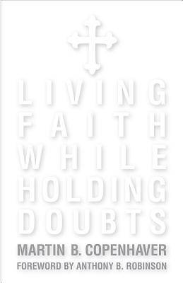 Living Faith While Holding Doubts