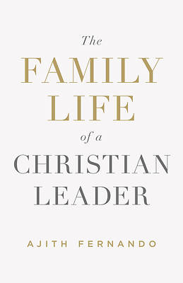The Family Life of a Christian Leader