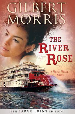 The River Rose (Large Print Trade Paper)