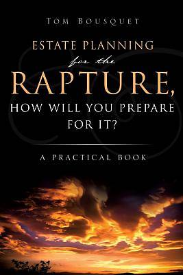 Picture of The Rapture, How Will You Prepare for It?