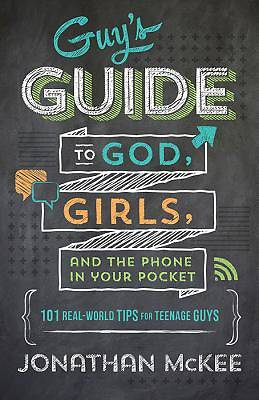 Picture of The Guy's Guide to God, Girls, and the Phone in Your Pocket