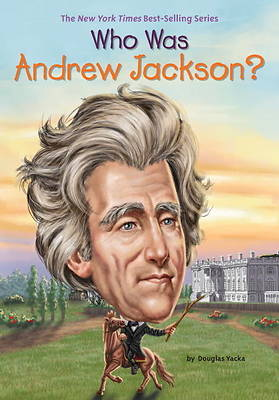 Picture of Who Was Andrew Jackson?