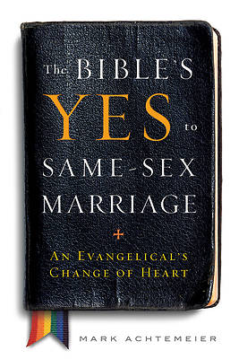 The Bibles Yes to Same-Sex Marriage