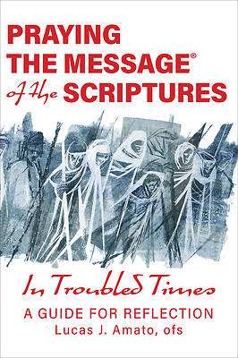 Picture of Praying the Message of the Scriptures in Troubled Times